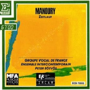 Zeitlauf de Philippe Manoury, Groupe Vocal de France et IRCAM (Direction Peter Eötvos)